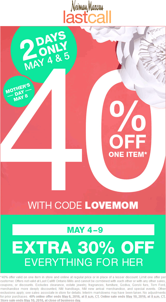 Last Call Coupon April 2017 40% off a single item at Neiman Marcus Last Call, or online via promo code LOVEMOM