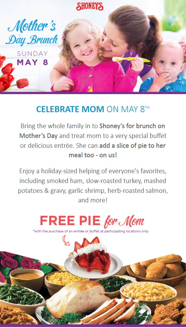 Shoneys Coupon May 2018 Free pie for Mom with her meal Sunday at Shoneys