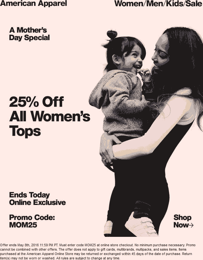 American Apparel Coupon September 2017 25% off tops online today at American Apparel via promo code MOM25