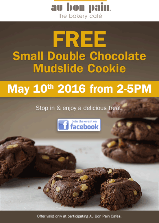 Au Bon Pain Coupon January 2018 Free chocolate mudslide cookie 2-5p Tuesday at Au Bon Pain cafe