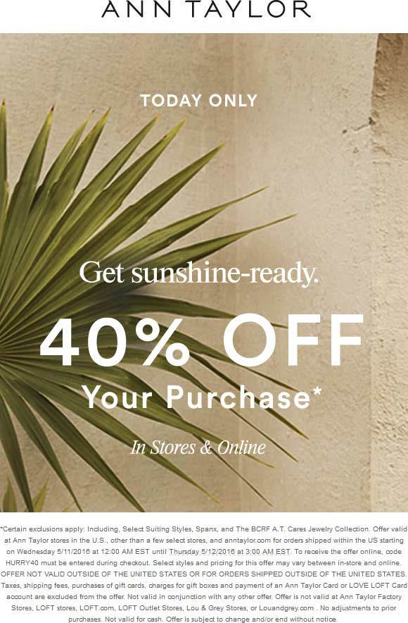 Ann Taylor Coupon June 2017 40% off today at Ann Taylor, ditto online