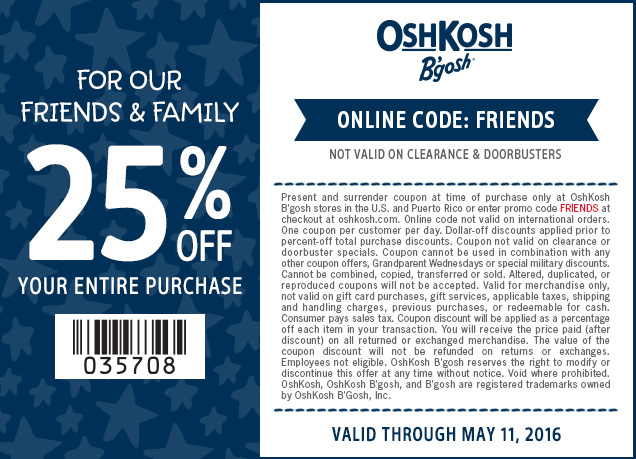 OshKosh Bgosh Coupon January 2017 25% off today at OshKosh Bgosh, or online via promo code FRIENDS