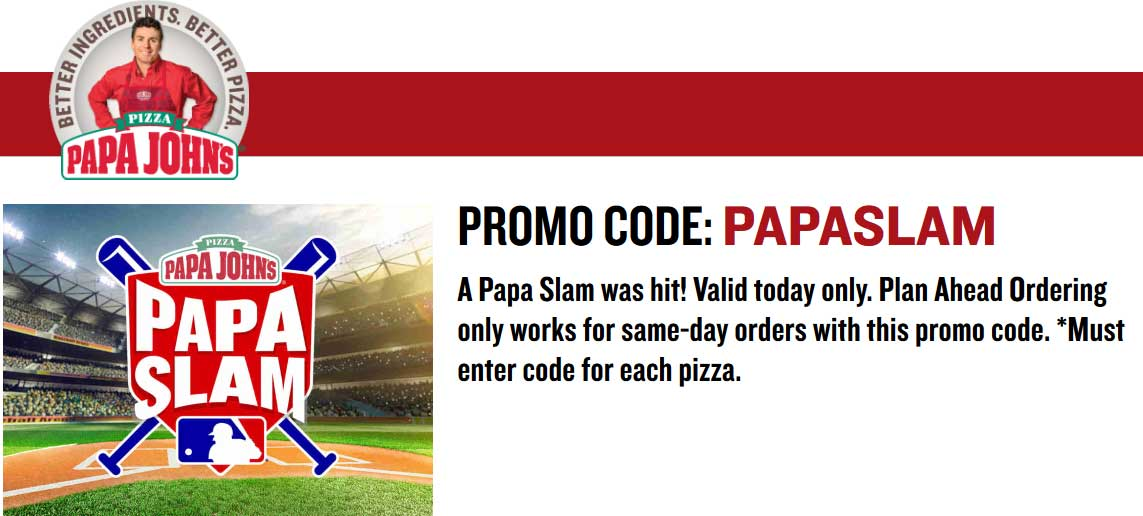 Papa Johns Coupon November 2018 40% off pizza today at Papa Johns via promo code PAPASLAM