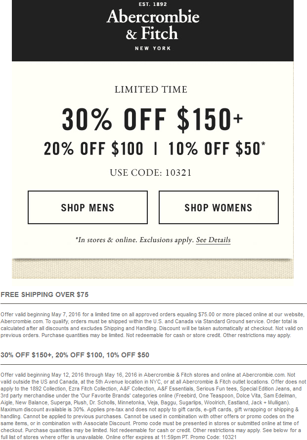Abercrombie & Fitch Coupon March 2018 10-30% off $50+ at Abercrombie & Fitch, or online via promo code 10321