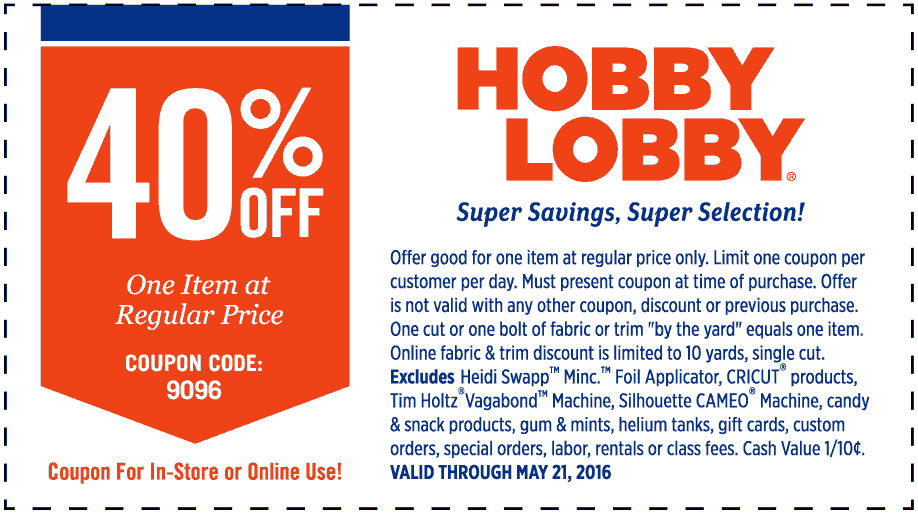 Hobby Lobby Coupon May 2018 40% off a single item at Hobby Lobby, or online via promo code 9096