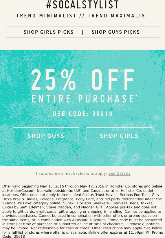 Hollister Coupon April 2017 25% off at Hollister, or online via promo code 30618