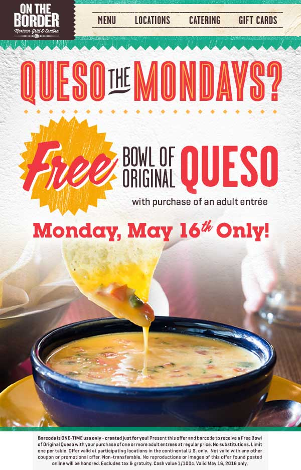 On The Border Coupon November 2017 Free queso & chips with your entree today at On The Border