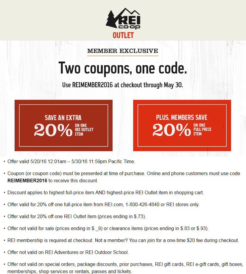 REI Outlet Coupon May 2018 20% off a single item at REI Outlet, or online via promo code REIMEMBER2016