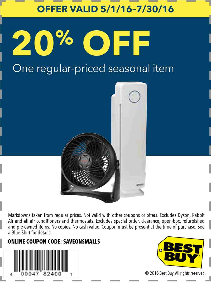 Best Buy Coupon May 2017 20% off a single seasonal item at Best Buy, or online via promo code SAVEONSMALLS