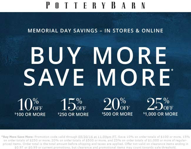 Pottery Barn Coupon September 2017 10-25% off $100+ at Pottery Barn, or online via promo code SAVEMORE