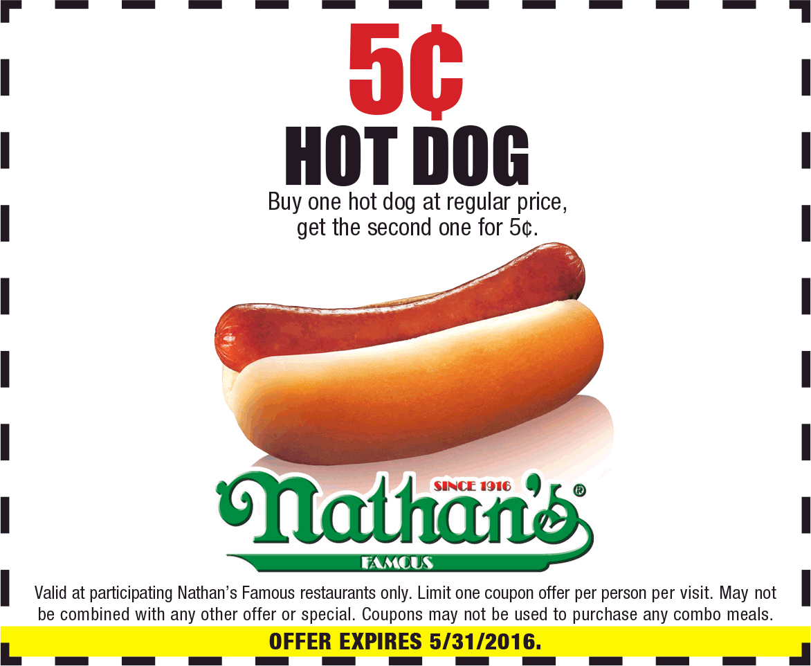 Nathans Famous Coupon February 2017 Second hot dog for a nickel at Nathans Famous