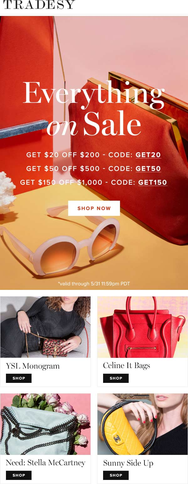 Tradesy Coupon April 2019 Tradein your designer items and knock $20 off $200 & more online today at Tradesy via promo code GET20