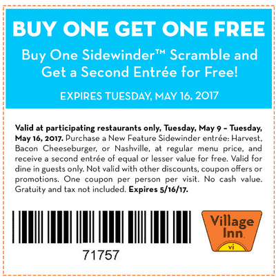 Village Inn Coupon December 2018 Second entree free with your sidewinder scramble at Village Inn