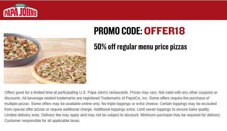 Papa Johns Coupon July 2019 50% off pizzas at Papa Johns via promo code OFFER18