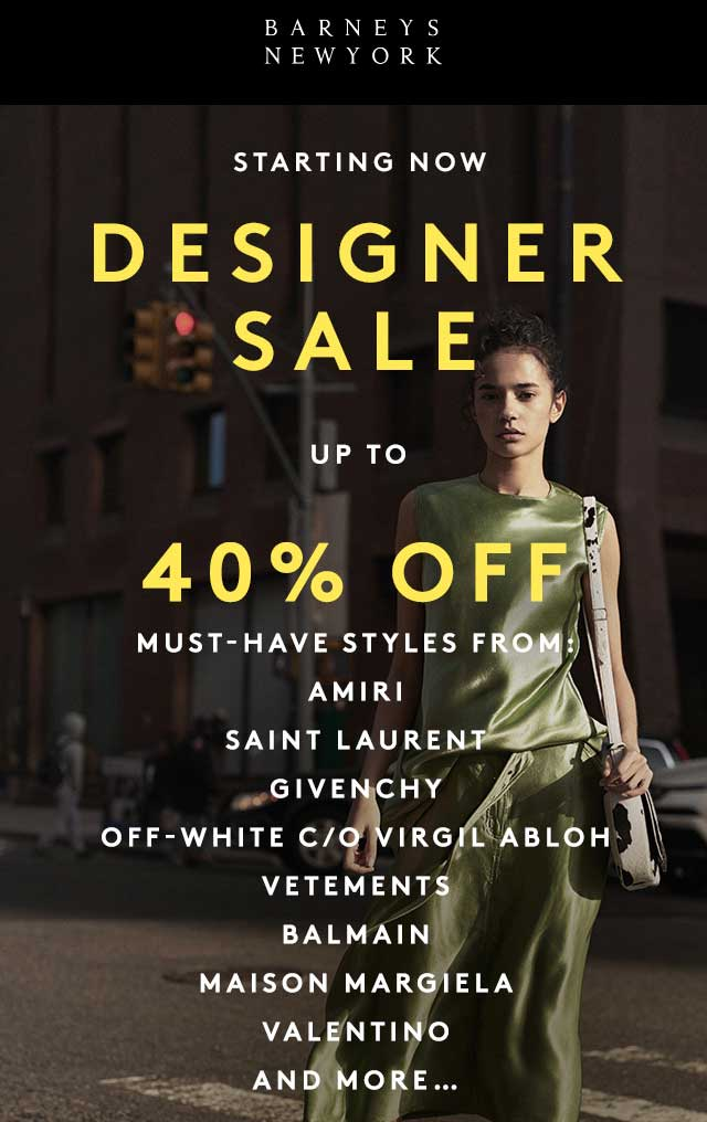 Barneys New York Coupon August 2018 40% off designer brands sale going on at Barneys New York, ditto online
