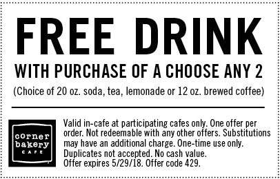 CornerBakeryCafe.com Promo Coupon Free drink with your any 2 at Corner Bakery Cafe