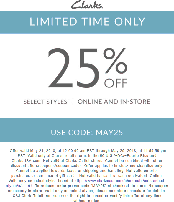 Clarks.com Promo Coupon 25% off at Clarks shoes, or online via promo code MAY25