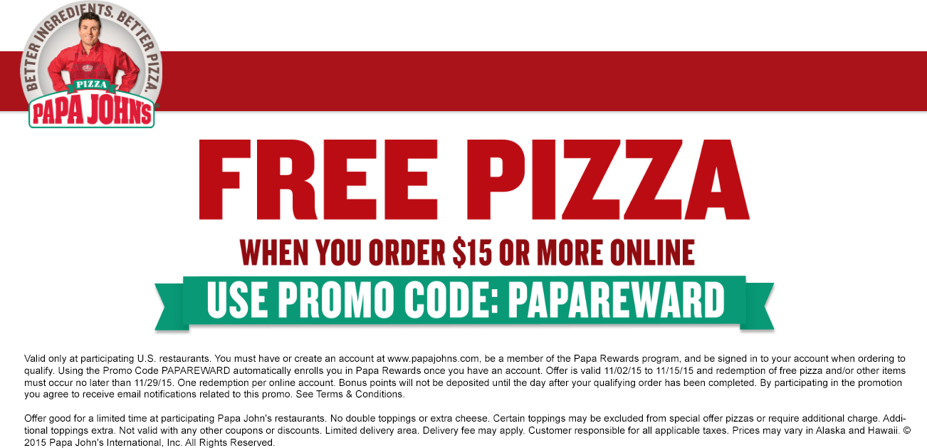 Papa Johns Coupon March 2017 Free pizza with $15 orders online at Papa Johns