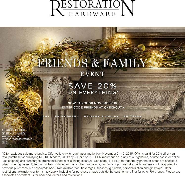 Restoration Hardware Coupon October 2018 20% off everything at Restoration Hardware, or online via promo code FRIENDS