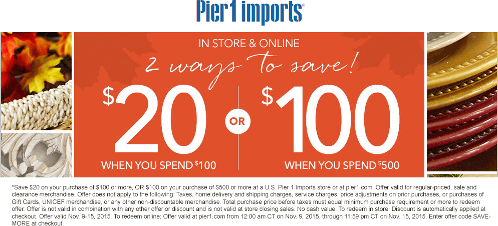 Pier 1 Coupon October 2016 $20 off $100 & more at Pier 1 Imports, or online via promo code SAVEMORE