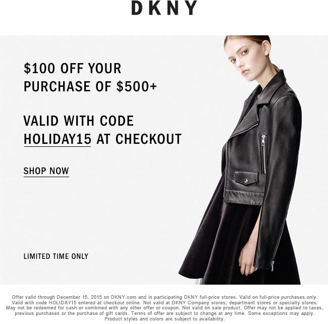 DKNY Coupon October 2016 $100 off $500 at DKNY, or online via promo code HOLIDAY15