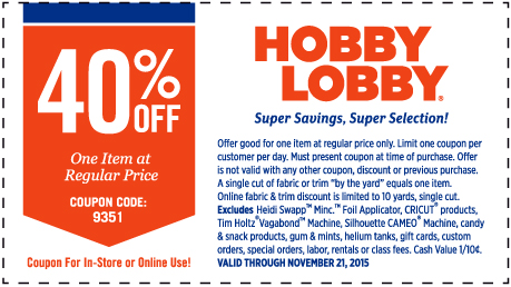 Hobby Lobby Coupon November 2018 40% off a single item at Hobby Lobby, or online via promo code 9351
