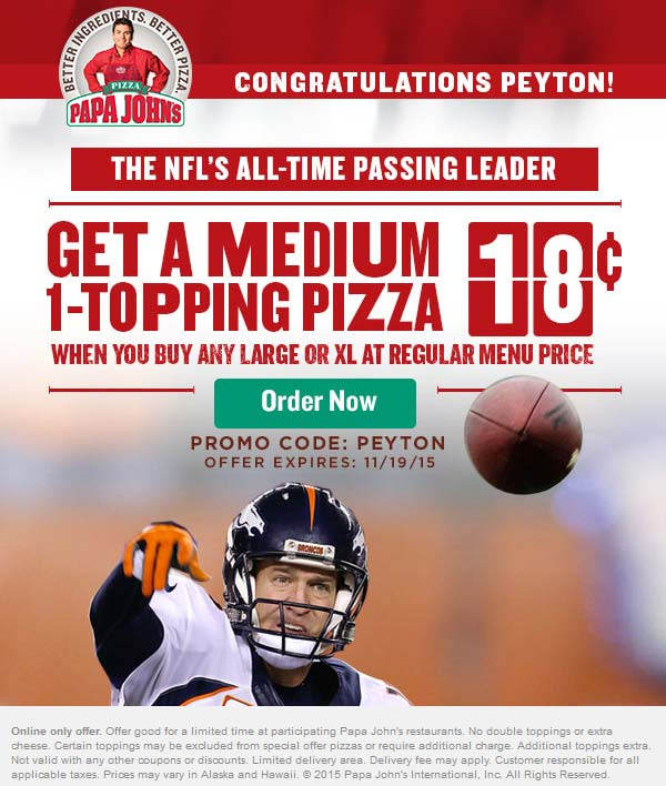 Papa Johns Coupon April 2018 Second pizza almost free at Papa Johns via promo code PEYTON