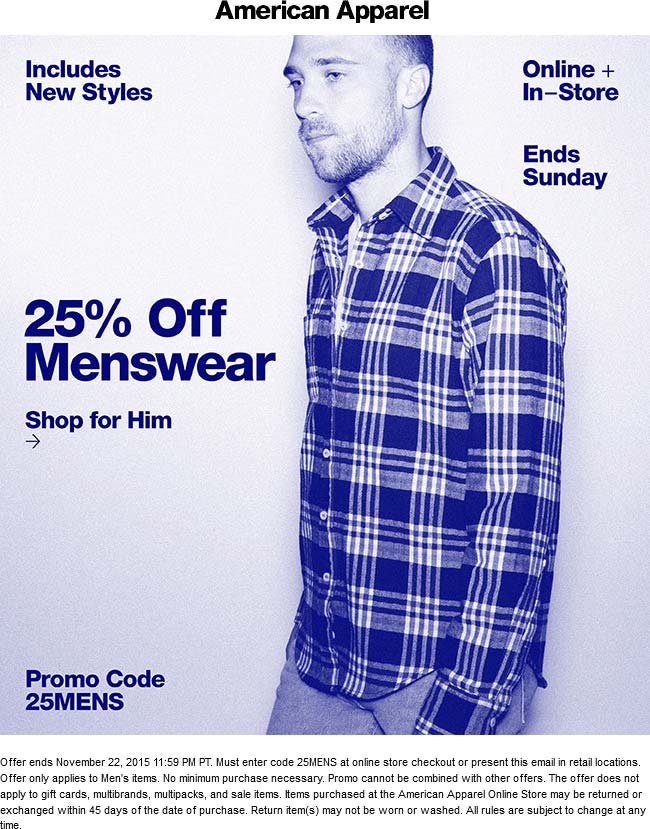American Apparel Coupon December 2017 25% off menswear at American Apparel, or online via promo code 25MENS