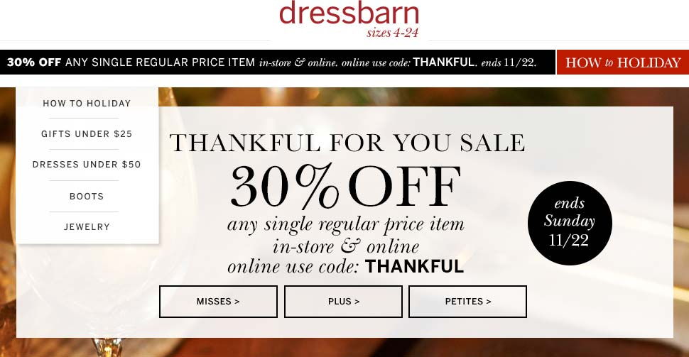 Dressbarn Coupon July 2018 30% off a single item at Dressbarn, or online via promo code THANKFUL