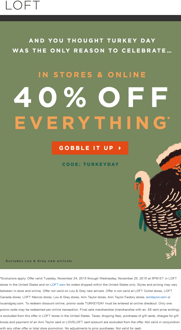 LOFT Coupon August 2018 40% off everything at LOFT, or online via promo code TURKEYDAY