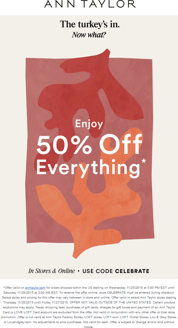Ann Taylor Coupon February 2018 50% off everything at Ann Taylor, or online via promo code CELEBRATE