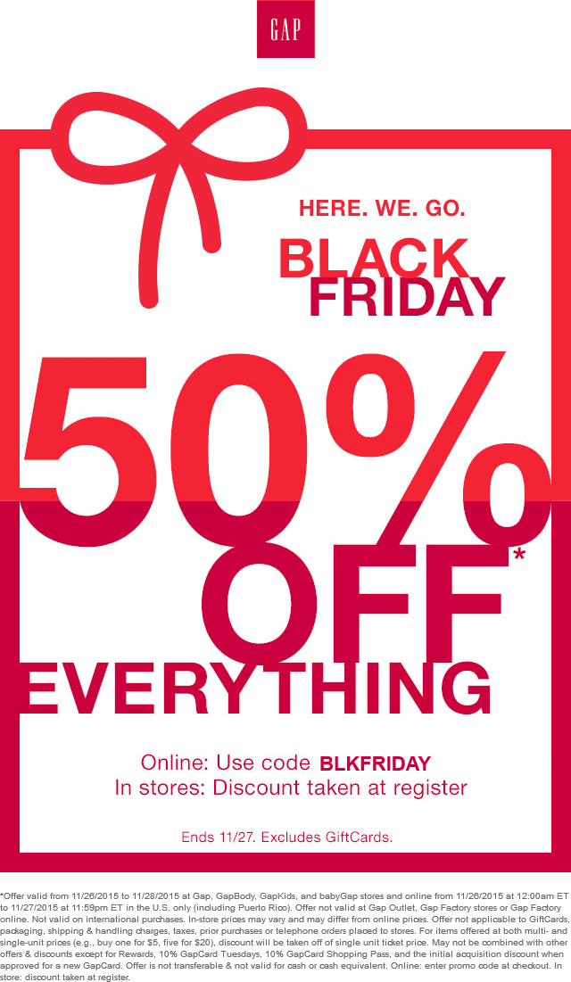 Gap Coupon January 2018 50% off everything at Gap, or online via promo code BLKFRIDAY