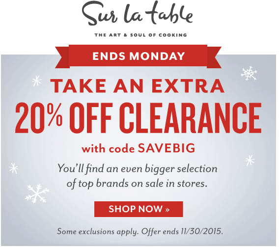 Sur La Table Coupon October 2017 Extra 20% off clearance at Sur La Table, or online via promo code SAVEBIG