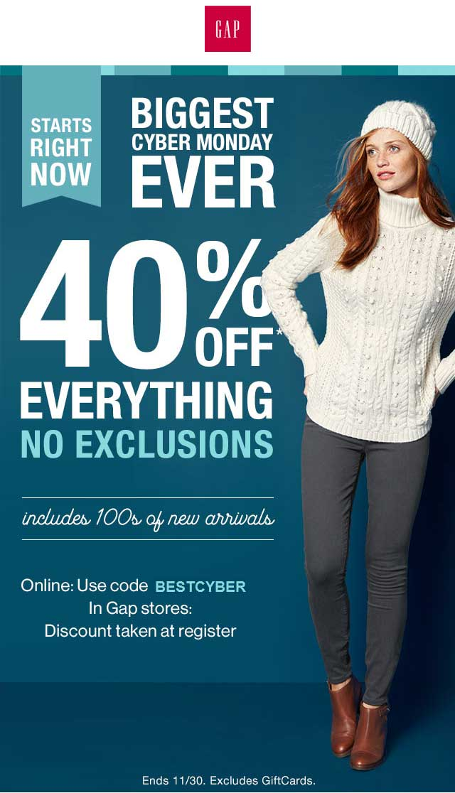 Gap Coupon October 2016 40% off everything at Gap, or online via promo code BESTCYBER