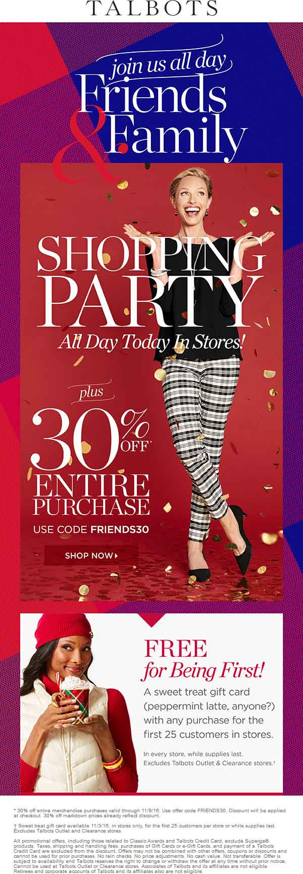 Talbots.com Promo Coupon 30% off everything at Talbots, or online via promo code FRIENDS30