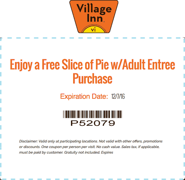 VillageInn.com Promo Coupon Free pie with your entree at Village Inn