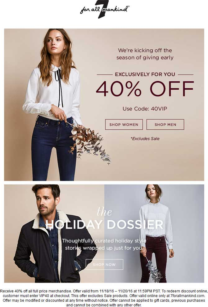 7forallMankind.com Promo Coupon 40% off online today at 7 for all Mankind via promo code 40VIP