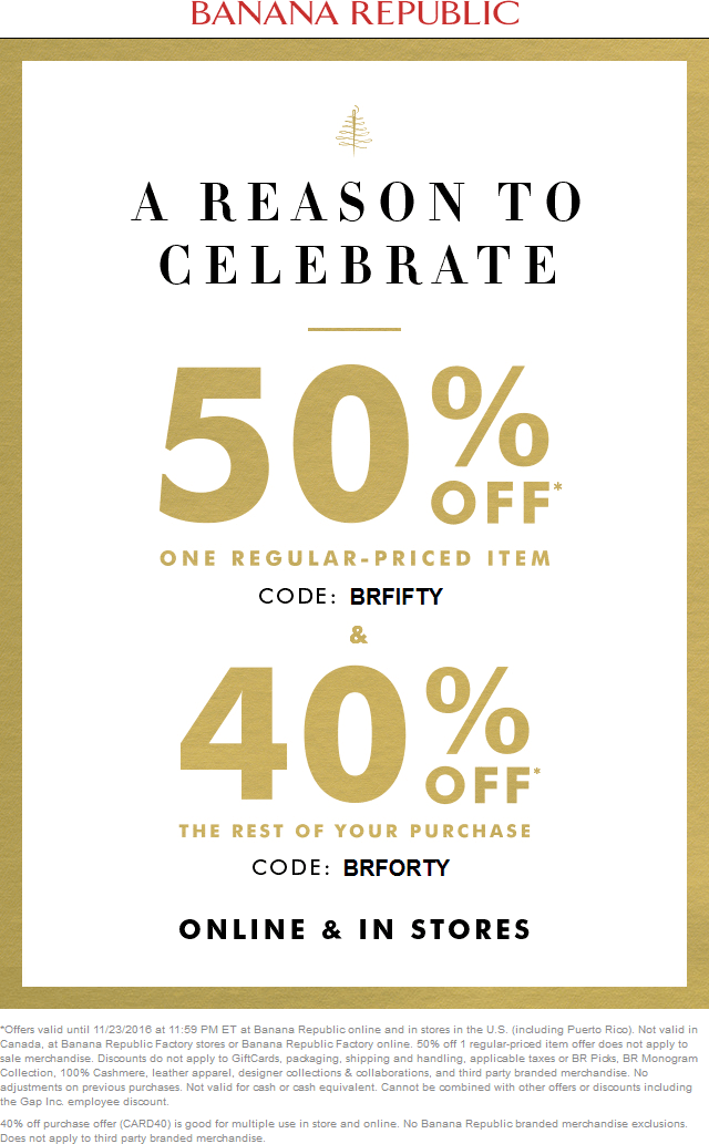 Banana Republic Coupon October 2018 Extra 50% off a single item at Banana Republic, or online via promo code BRFIFTY