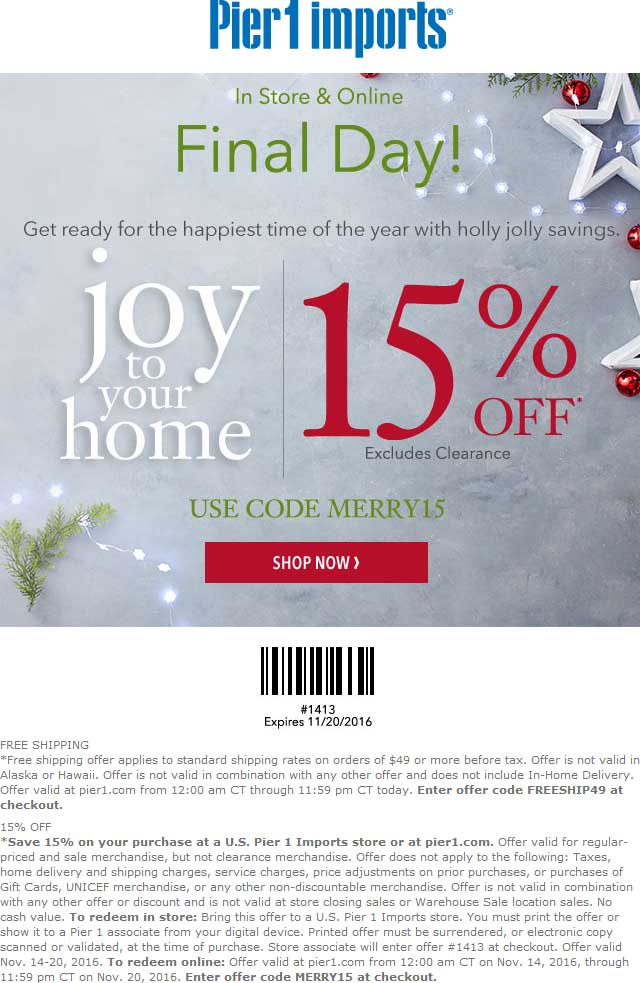 Pier1.com Promo Coupon 15% off today at Pier 1 Imports, or online via promo code MERRY15