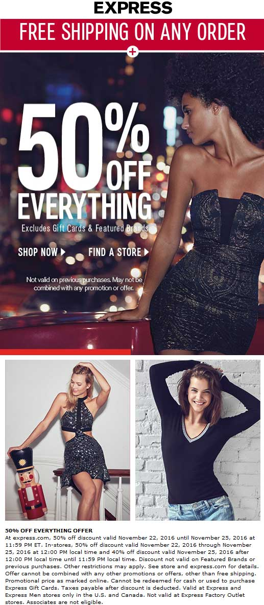 Express Coupon March 2019 50% off everything at Express. ditto online