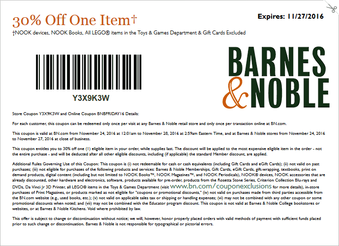 Barnes&Noble.com Promo Coupon 30% off a single item at Barnes & Noble, or online via promo code BNFRIDAY16