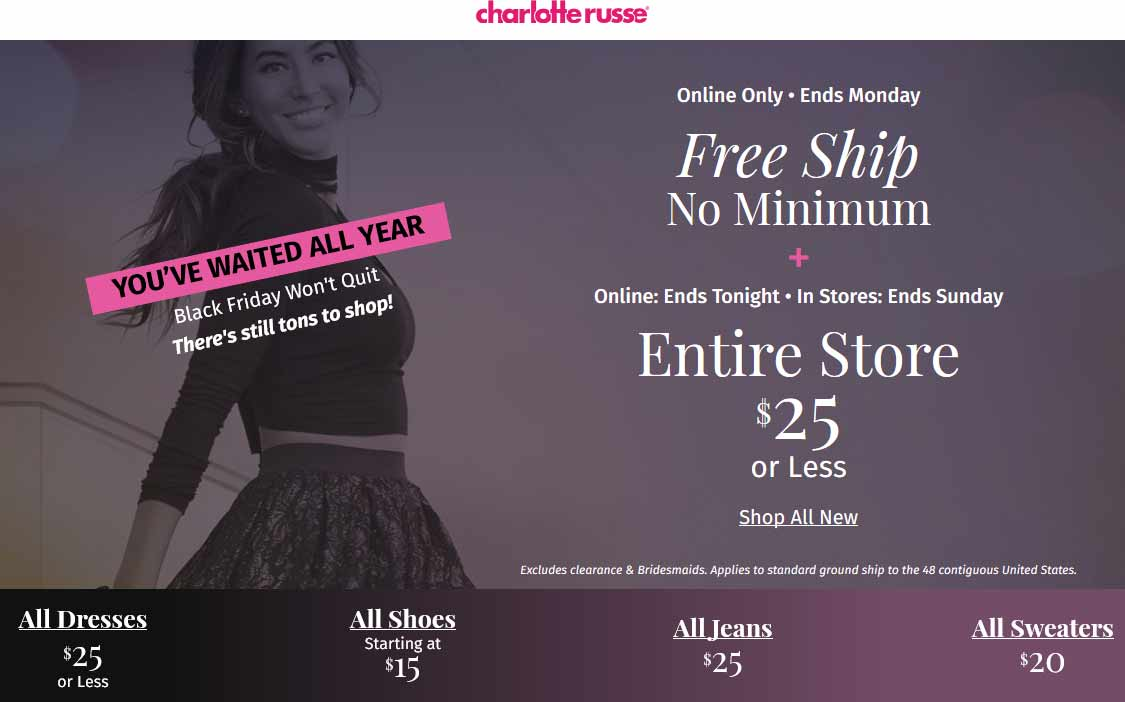 CharlotteRusse.com Promo Coupon Everything is under $26 at Charlotte Russe, ditto online