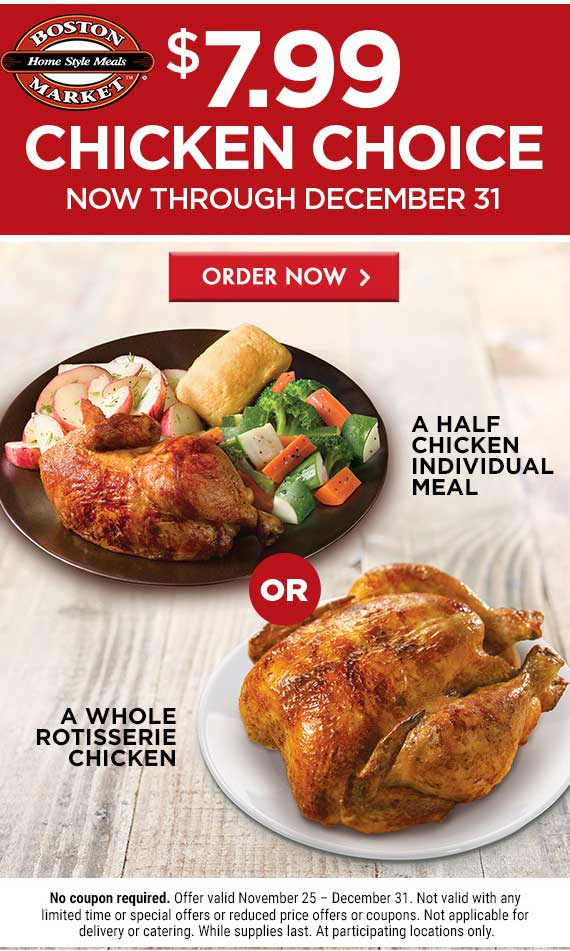 BostonMarket.com Promo Coupon $8 whole chicken or half chicken meal going on at Boston Market