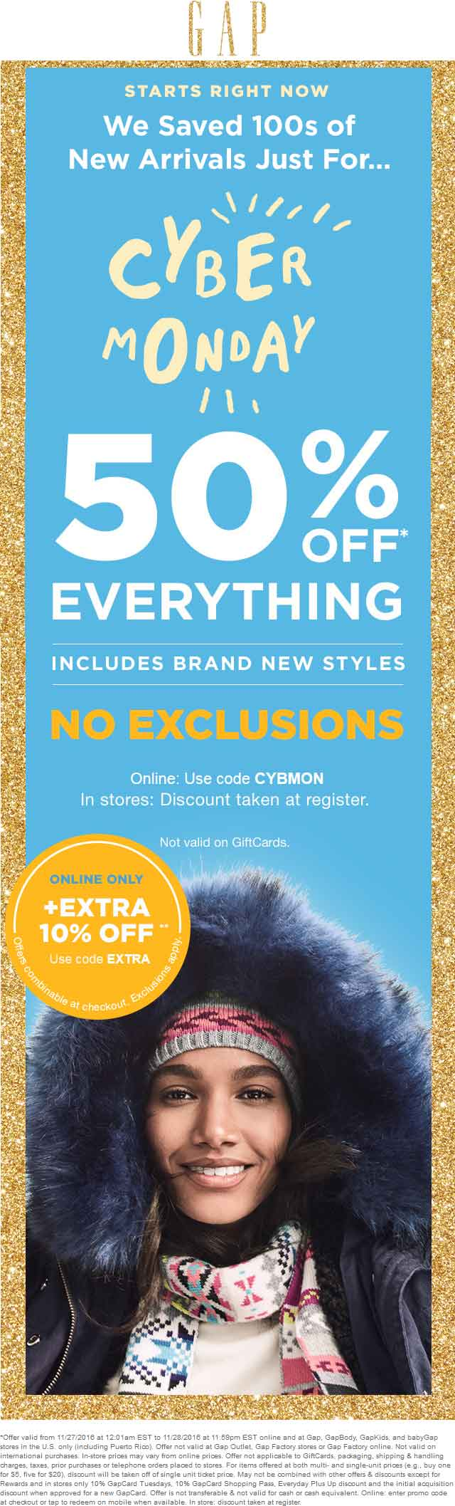 Gap.com Promo Coupon 50% off everything at Gap, or online via promo code CYBMON - another 10% via promo EXTRA