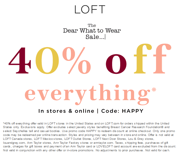 LOFT Coupon December 2018 40% off everything at LOFT, or online via promo code HAPPY