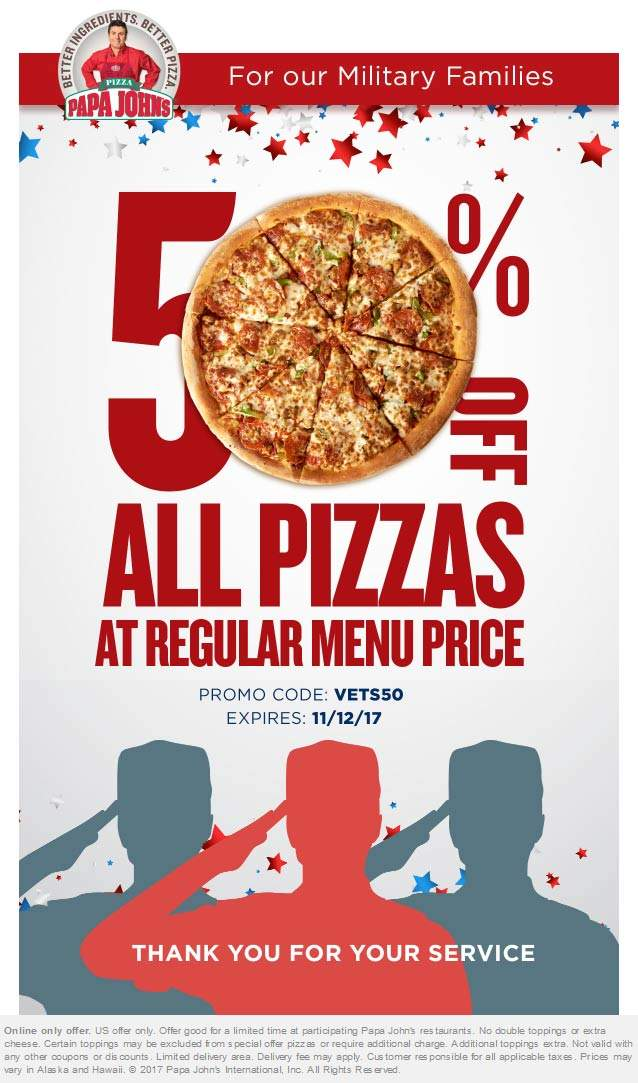 PapaJohns.com Promo Coupon 50% off pizzas today at Papa Johns via promo code VETS50