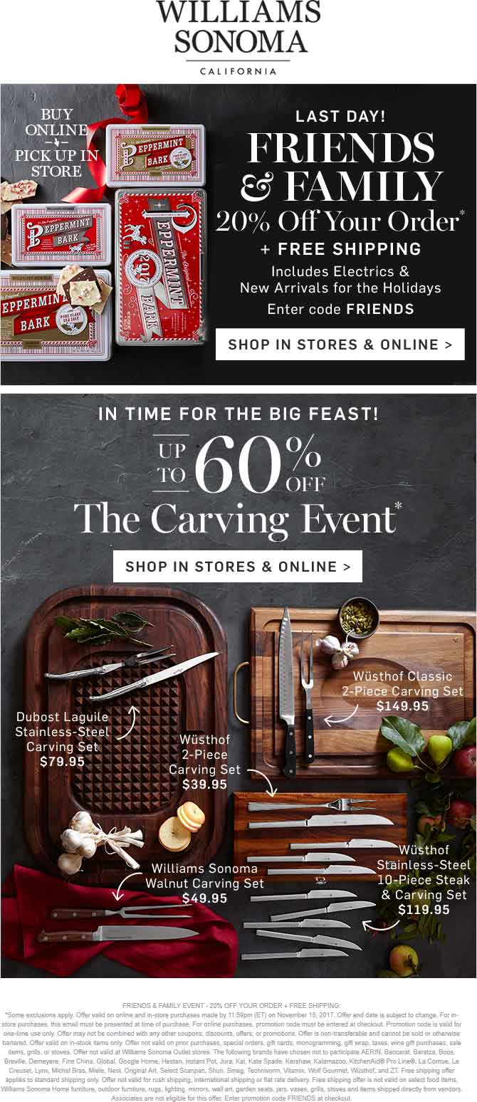 Williams Sonoma Coupon November 2018 20% off today at Williams Sonoma, or online via promo code FRIENDS