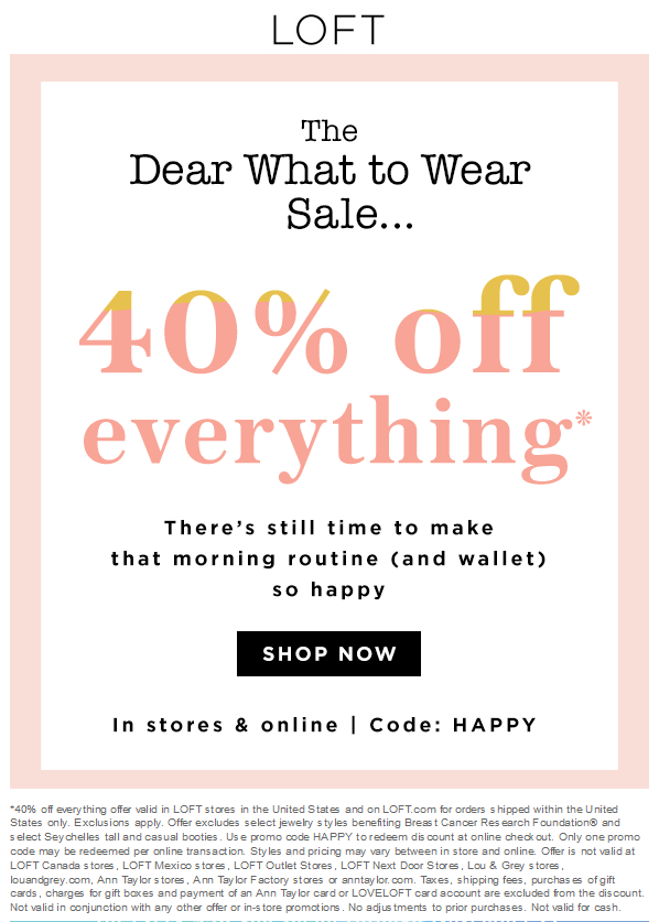 LOFT.com Promo Coupon 40% off everything at LOFT, or online via promo code HAPPY