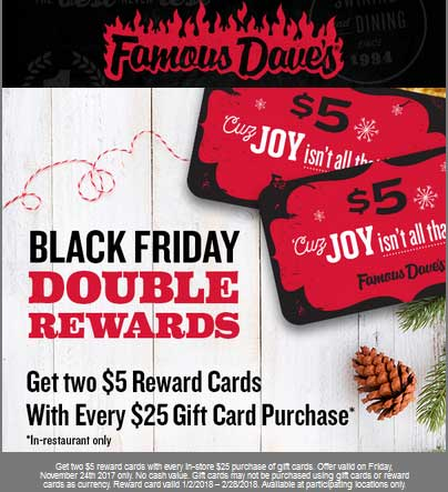Famous Daves Coupon August 2019 $10 in reward cards with $25 gift card purchase Friday at Famous Daves restaurants