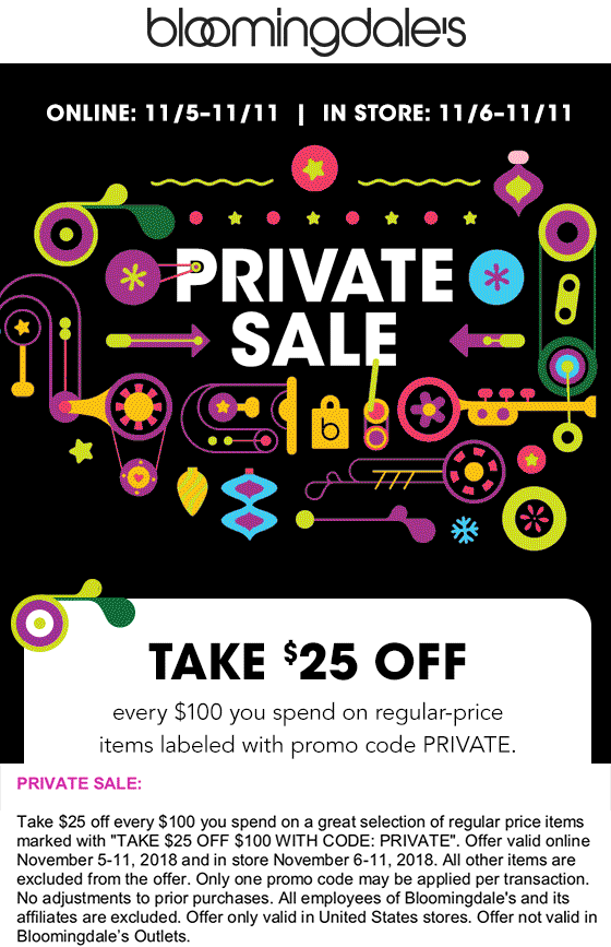 Bloomingdales Coupon May 2019 $25 off every $100 at Bloomingdales, or online via promo code PRIVATE